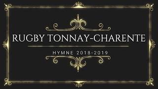 """HYMNE RUGBY RTC 2018-2019 """"AU CLUB DE TONNAY"""""""