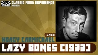 Hoagy Carmichael - Lazy Bones (1933)