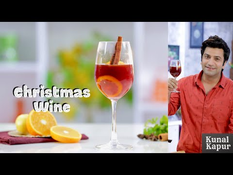 Christmas Wine Mulled Wine Gluhwein क्रिसमस | Kunal Kapur Christmas Recipe Winter Warm Wine In Hindi