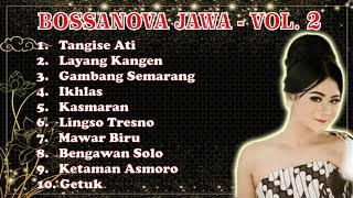 Playlist Lagu - Bossanova Jawa Vol. 2 [AUDIO] #JAZZ