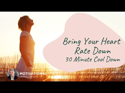 Bring Your Heart Rate Down - 30 Minute Cool Down