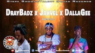 Draybadz Ft. Jahvel & Dalla Gee - Hope - January 2020