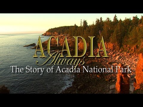 Acadia Always - Dobbs Productions