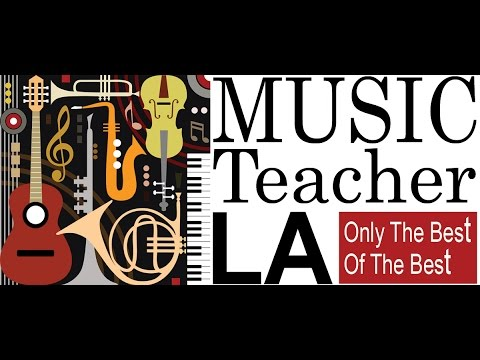 Music Teacher LA - Quality music lessons in Los Angeles, CA