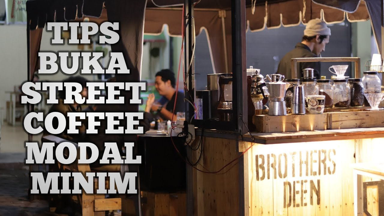 Tips Buka Kedai Kopi Sederhana Ala Brothersdeen Coffee Youtube
