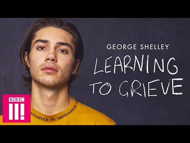 Learning To Grieve: George Shelley