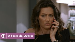 A Força do Querer: capítulo 164 da novela, quarta, 11 de outubro, na Globo
