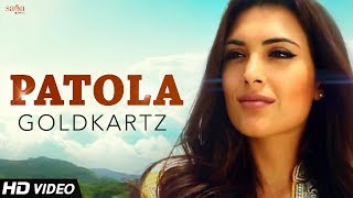 Patola - Goldkartz | New Punjabi Songs | Popular Dance Song 2018 | Saga Music