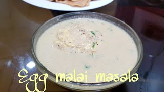 Egg malai masala curry / എഗ്ഗ് മലായി മസാല കറി / easy tasty and creamy egg curry recipe