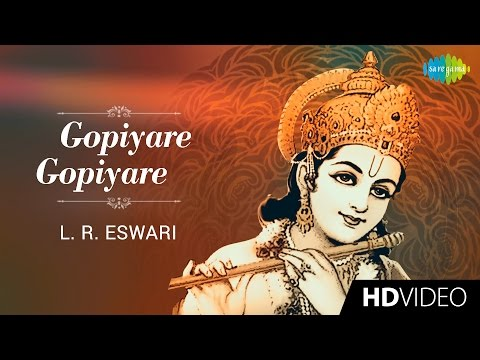 Gopiyare Gopiyare | கோபியரே கோபியரே | Tamil Devotional Video Song | L. R. Eswari | Krishnan Songs