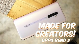 Made for Content Creators? OPPO Reno 2 Quick Review