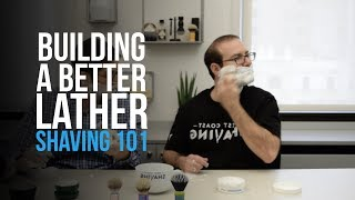How To Build A Better Lather? Shaving 101