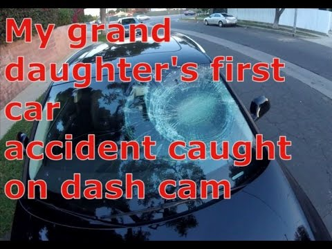 MY GRAND DAUGHTER'S FIRST CAR ACCIDENT CAUGHT ON DASH CAM