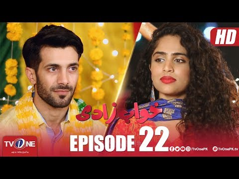 Khuwabzaadi | Episode 22 | TV One Drama | 15 August 2018