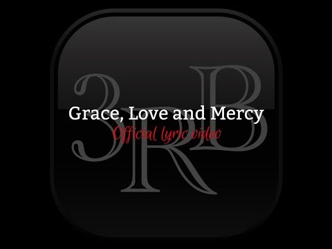 Grace, Love and Mercy - Official Lyric Video