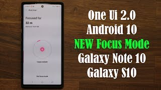 One Ui 2.0 (Android 10) - New FOCUS MODE on Galaxy Note 10 & S10