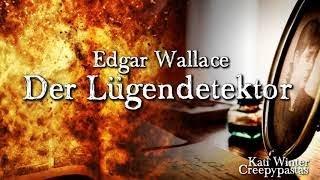Der Lügendetektor - Edgar Wallace (Thriller, Krimi, Hörbuch, Hörspiel komplett) DEUTSCH