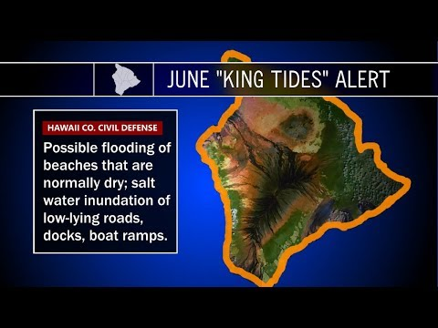King Tides Alert Issued For Hawaii Island (Jun. 22, 2017)
