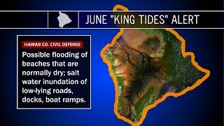 King Tides Alert Issued For Hawaii Island (Jun. 22, 2017)