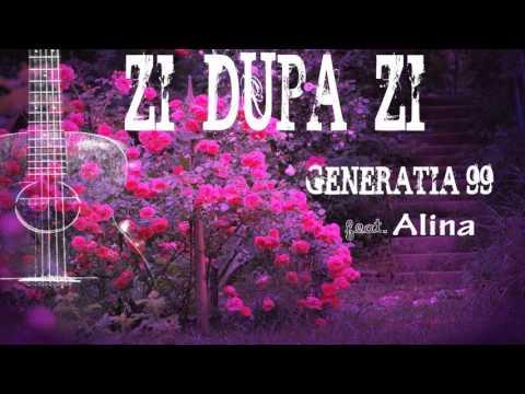 Generatia '99 feat. Alina - Zi dupa zi