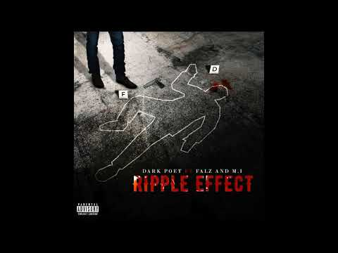 Dark Poet - Ripple Effect ft. Falz & M.I Abaga