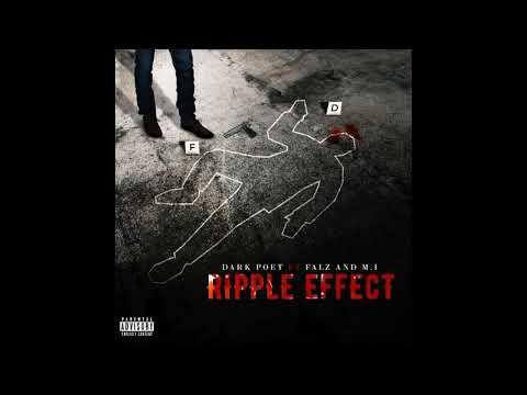 Dark Poet - Ripple Effect ft. Falz & M.I Abaga