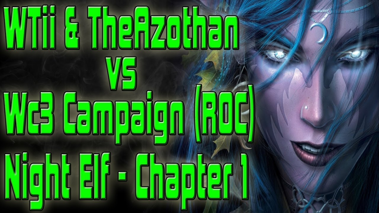 Warcraft 3 - 2 Player Campaign | RoC | Night Elf Chapter 1