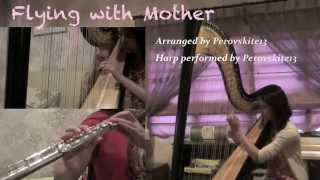 Flying with Mother (Flute/Harp Cover)