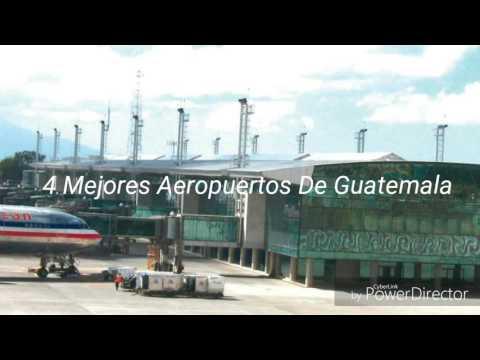 Top 4 Mejores Aeropuertos De Guatemala