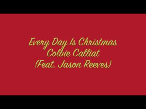 Every Day Is Christmas  Colbie Calliat feat Jason Reeves