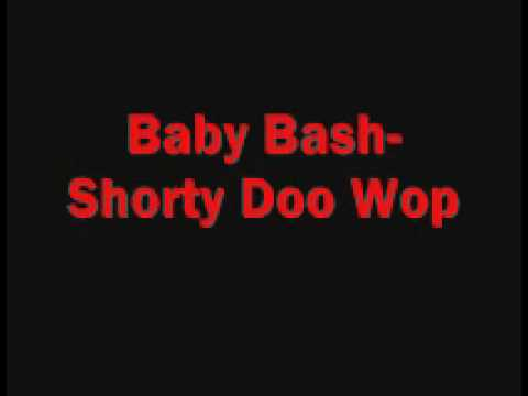 Baby Bash-Shorty Doo Wop