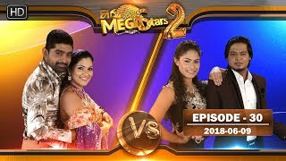 Hiru Mega Stars 2 | Episode 30 - 09th June 2018