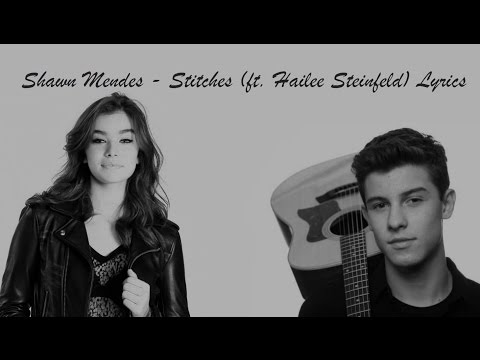 Shawn Mendes  - Stitches (ft.Hailee Steinfeld) Lyrics