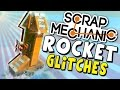 Scrap Mechanic | Rocket and Glitches | Funny Moments