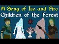 A Song of Ice and Fire: Children of the Forest