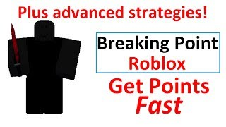Breaking Point Roblox - How to get points fast