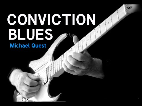 Conviction Blues (Song / Video) - Michael Quest