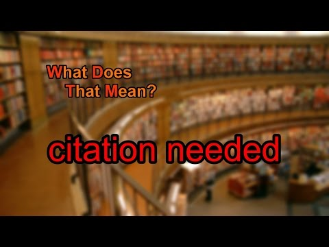What does citation needed mean?