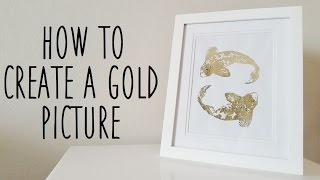 ♥ Diy Gold Leaf Picture ♥