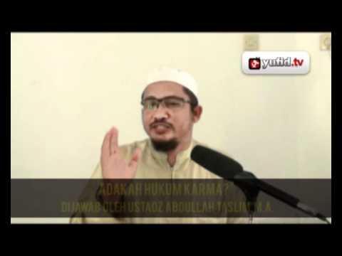 Pengajian Islam: Hukum Karma - Ustadz Abdullah Taslim, M.A.