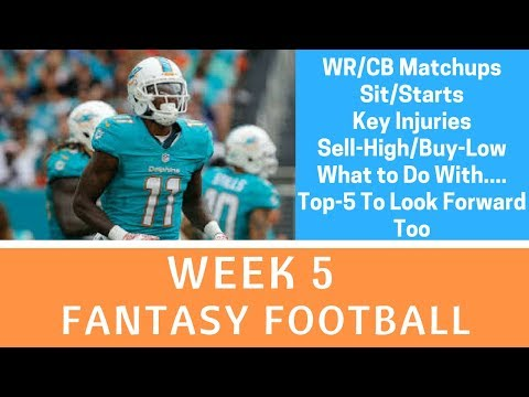 Week 5 Fantasy Football - Sit/Starts, WR-CB Matchups, Buy/Sell/Hold, Key Injuries + More
