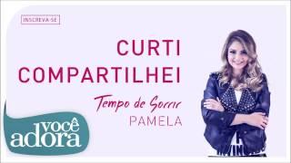 Pamela - Curti Compartilhei (Álbum Tempo de Sorrir) [Áudio Oficial] thumbnail