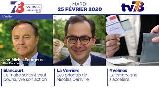 7/8 Politique : Municipales 2020. Emission du mardi 25 février 2020