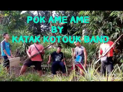Pok Ame Ame By Katak Kotouk Band