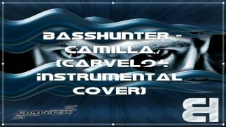 Basshunter - Camilla (Carvel94 Instrumental Cover)
