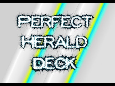 This Perfect Herald Deck is AWESOME!