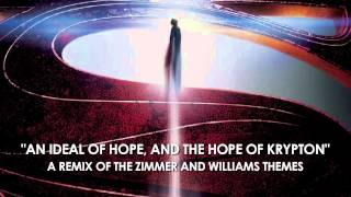 "Man of Steel Theme: ""An Ideal of Hope"" - Remix of Zimmer"