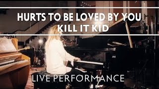 Kill It Kid - Hurts To Be Loved By You (Recorded at Abbey Road Studios)