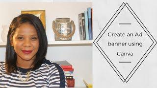 Comment créer une bannière Publicitaire à l'aide de Canva