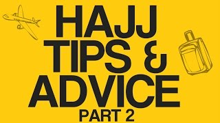 HAJJ TIPS PART 2